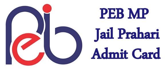 PEB MP Jail Prahari Admit Card 2019