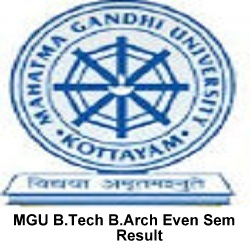 MGU B.Tech B.Arch Even Sem Result