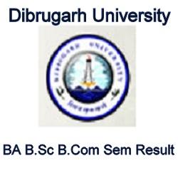 Dibrugarh University BA B.Sc B.Com Sem Result