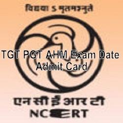 NCERT TGT PGT AHM Exam Date Admit Card