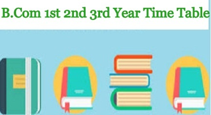 B.Com 1st 2nd 3rd Year Time Table 2021