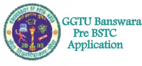 GGTU Banswara Pre BSTC Application