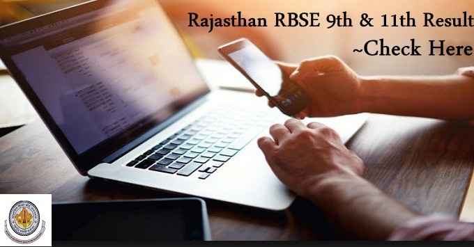 Rajasthan RBSE 9th & 11th Result 2018~Check Here