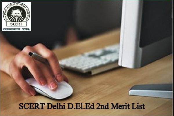 SCERT Delhi D.El.Ed 2nd Merit List 2020