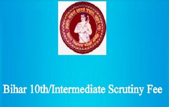 Bihar 10th/Intermediate Scrutiny Fee