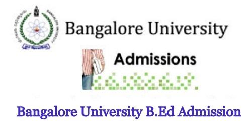 Bangalore University B.Ed Admission 2021