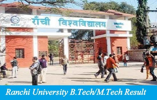 Ranchi University B.Tech/M.Tech Result 2021