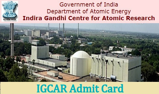 IGCAR Admit Card 2021~Exam Date Call Letter Download