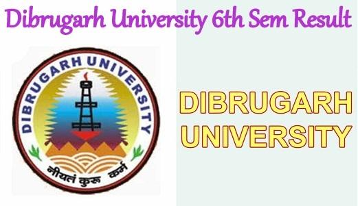 Dibrugarh University 6th Sem Result
