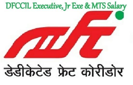 DFCCIL Executive, Jr Exe & MTS Salary