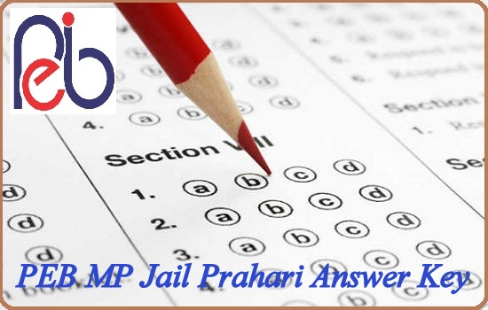 PEB MP Jail Prahari Answer Key 2020