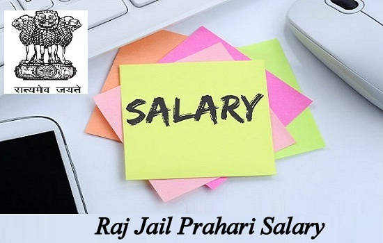 Raj Jail Prahari Salary 2020