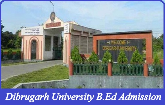 Dibrugarh University B.Ed Admission 2020