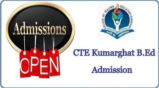 CTE Kumarghat B.Ed Admission 2021