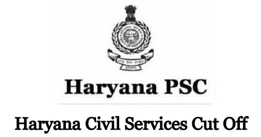 Haryana Civil Services Cut Off 2021