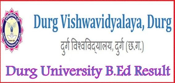 Durg University B.Ed Result 2021
